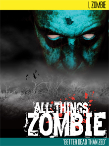 "All Things Zombie - ""I, Zombie"""